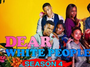 Dear White People Season 4  – Relesae Date, Cast and Official Trailer | Netflix