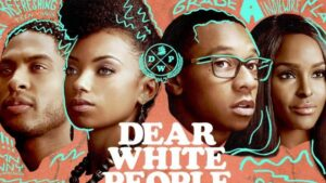 'Dear White People' Season 4 – Release Date, Cast and Official Trailer |Netflix