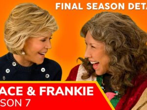 'Grace and Frankie' Season 7 – Release Date, Cast and Official Trailer |Netflix