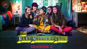 'The Baby-Sitters Club' Season 2– Release Date ,Cast and Official Trailer |Netflix