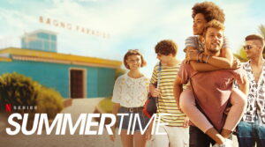 'Summertime' Season 2 – Release Date, Cast and Official Trailer | Netflix